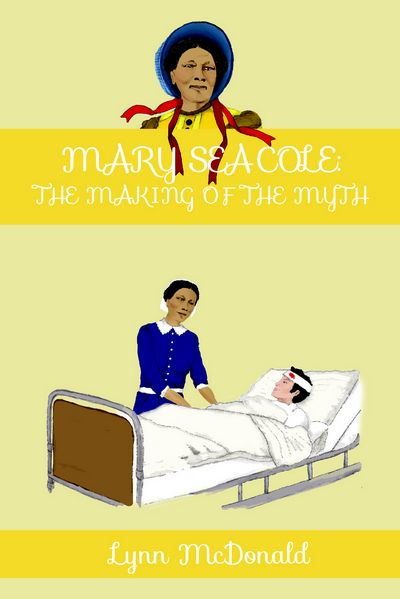 Cover of Mary Seacole: The making of the myth